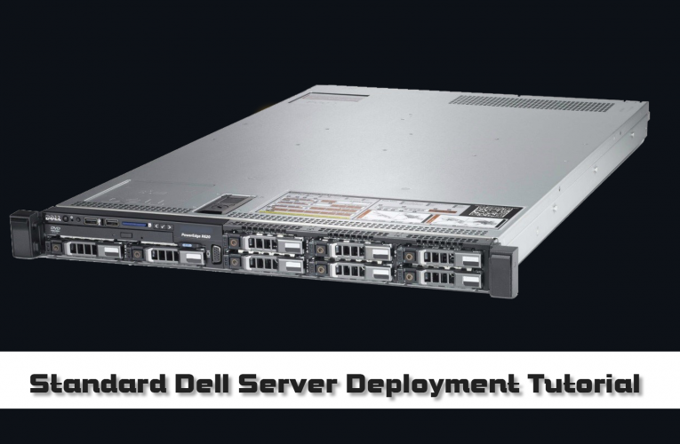 How To Properly Deploy A Dell PowerEdge Server (Pre OS)